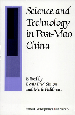 Science and Technology in Post-Mao China - Simon, Denis Fred (Editor), and Goldman, Merle (Editor)