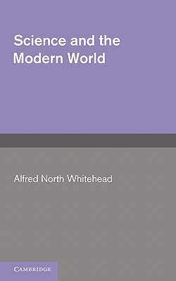 Science and the Modern World - Whitehead, A. N.