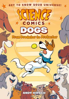 Science Comics: Dogs - Hirsch, Andy