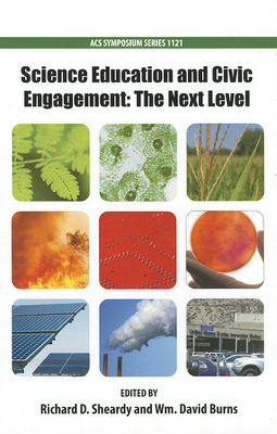 Science Education and Civic Engagement: The Next Level - Sheardy, Richard D (Editor)