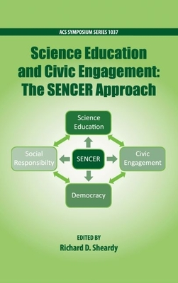 Science Education and Civil Engagement: The Sencer Approach - Sheardy, Richard (Editor)