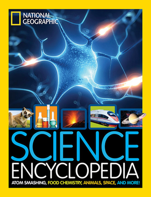 Science Encyclopedia: Atom Smashing, Food Chemistry, Animals, Space, and More! - National Geographic Kids