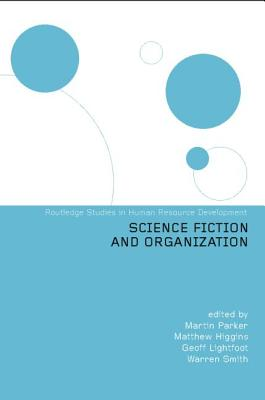Science Fiction and Organization - Higgins, Matthew, Dr. (Editor)