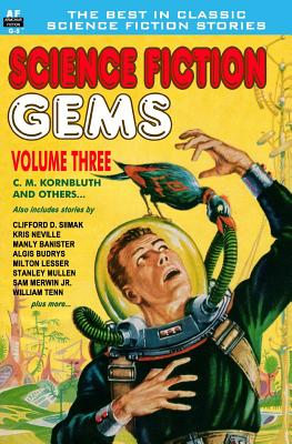 Science Fiction Gems, Vol. Three: C. M. Kornbluth and Others - Kornbluth, C M, and Simak, Clifford D, and Lesser, Milton