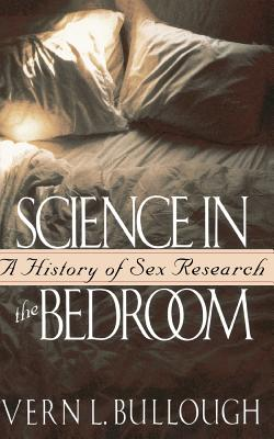 Science in the Bedroom - Bullough, Vern