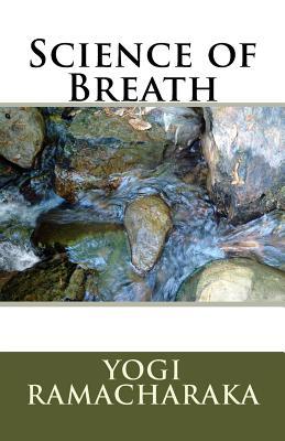 Science of Breath - Ramacharaka, Yogi