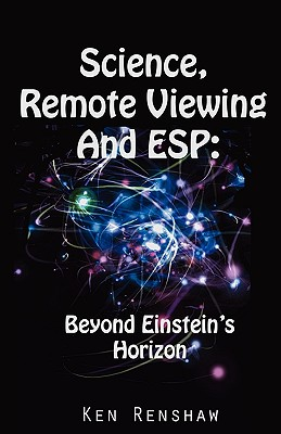Science, Remote Viewing and ESP - Renshaw, Ken