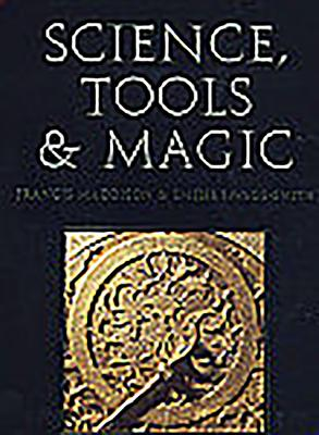 Science, Tools and Magic - Maddison, Francis (Editor), and Pinder-Wilson, Ralph, and Savage-Smith, Emile