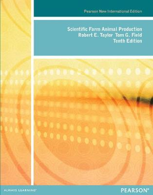 Scientific Farm Animal Production: Pearson New International Edition - Taylor, Robert, and Field, Thomas