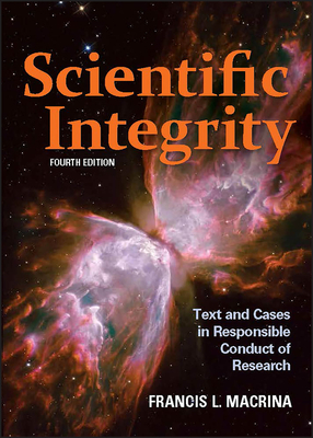 Scientific Integrity: Text and Cases in Responsible Conduct of Research - Macrina, Francis L.
