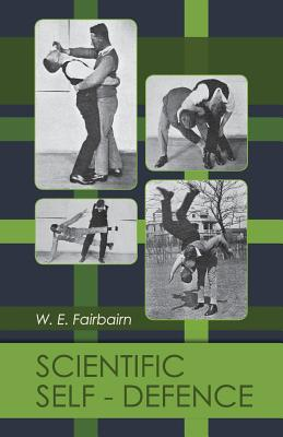 Scientific Self-Defense - W E Fairbairn