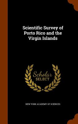 Scientific Survey of Porto Rico and the Virgin Islands - New York Academy of Sciences (Creator)