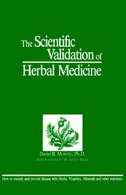 Scientific Validation of Herbal Medicine - Mowrey, Daniel