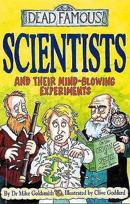 Scientists and Their Mind-blowing Experiments - Goldsmith, Mike, Dr.
