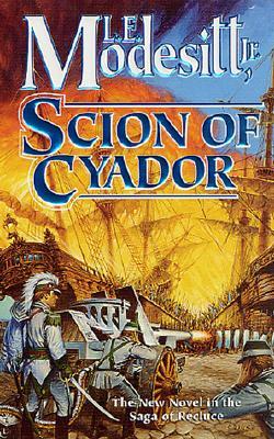 Scion of Cyador - Modesitt, L E, Jr.