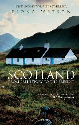 Scotland: From Prehistory to the Present - Watson, Fiona, Professor