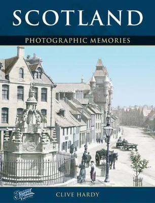 Scotland: Photographic Memories - Hardy, Clive