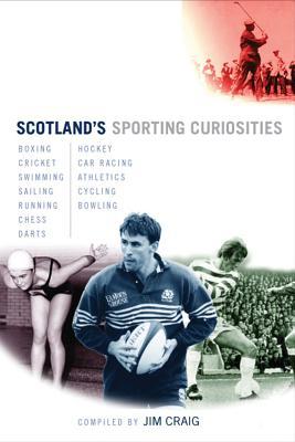 Scotland's Sporting Curiosities - Craig, Jim