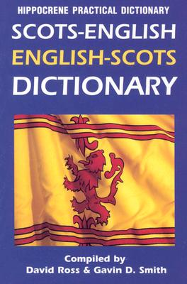 Scots-English, English-Scots Practical Dictionary - Ross, David, Sir, Qc (Editor), and Smith, Gavin D (Editor)