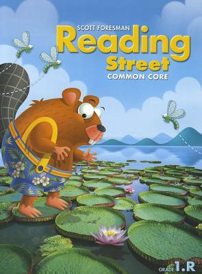 Scott Foresman Reading Street: Common Core, Grade 1.R - Scott Foresman and Company (Creator)