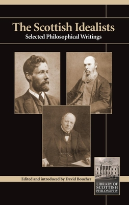 Scottish Idealists: Selected Philosophical Writings - Boucher, David (Editor)