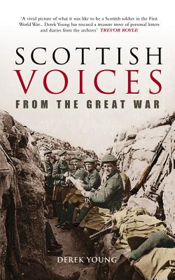 Scottish Voices from the Great War - Young, Derek