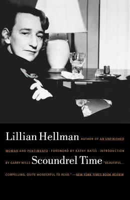 Scoundrel Time - Hellman, Lillian, and Bates, Kathy, and Wills (Introduction by)