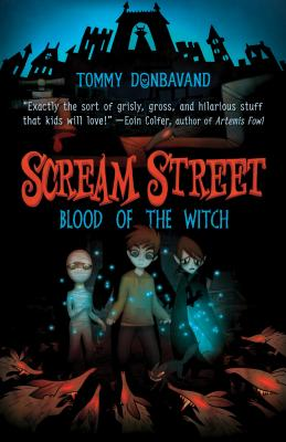 Scream Street: Blood of the Witch - Donbavand, Tommy
