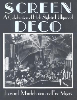 Screen Deco: A Celebration of High Style in Hollywood - Mandelbaum, Howard, and Myers, Eric