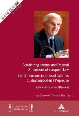 "Scrutinizing Internal and External Dimensions of European Law / Les dimensions internes et externes du droit europeen a l'epreuve: ""Liber Amicorum"" Paul Demaret - Vol. I and/et II - Govaere, Inge (Editor), and Hanf, Dominik (Editor)"