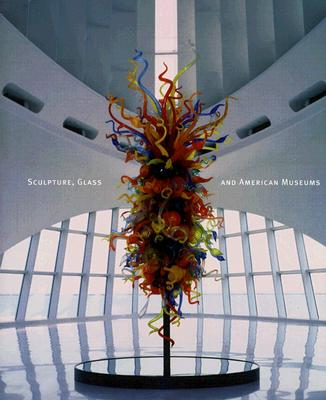 Sculpture, Glass, and American Museums - Lynn, Martha Drexler
