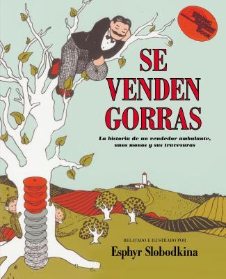 Se Venden Gorras: Caps for Sale (Spanish Edition) - Slobodkina, Esphyr (Illustrator)