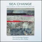 Sea Change: The Choral Music of Richard Rodney Bennett