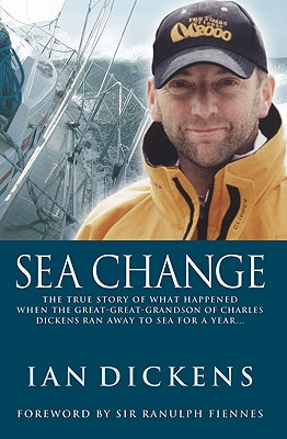 Sea Change - Dickens, Ian, and Fiennes, Ranulph, Sir (Foreword by)
