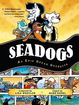 Seadogs: An Epic Ocean Operetta - Wheeler, Lisa