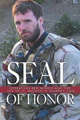 Seal of Honor: Operation Red Wings and the Life of LT. Michael P. Murphy, USN - Williams, Gary