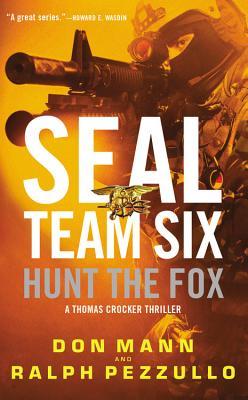 Seal Team Six: Hunt the Fox - Mann, Don, and Pezzullo, Ralph