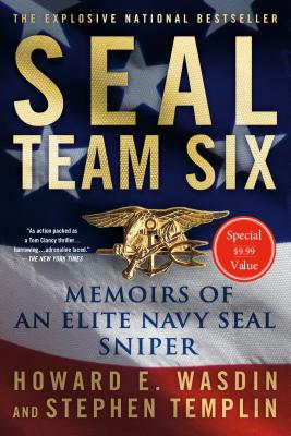 Seal Team Six: Memoirs of an Elite Navy Seal Sniper - Wasdin, Howard E, and Templin, Stephen