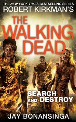 Search and Destroy - Bonansinga, Jay, and Kirkman, Robert