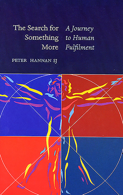 Search for Something More - Hannan, Peter, S.J
