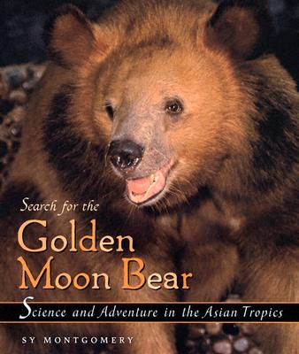Search for the Golden Moon Bear: Science and Adventure in the Asian Tropics - Montgomery, Sy