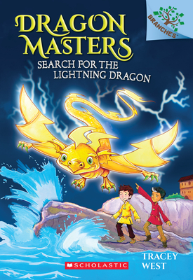 Search for the Lightning Dragon: A Branches Book (Dragon Masters #7), 7 - West, Tracey