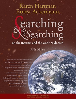 Searching and Researching on the Internet and the World Wide Web Fifth Edition - Hartman, Karen (Karen P ), and Ackermann, Ernest