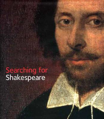 Searching for Shakespeare - Cooper, Tarnya (Editor), and Pointon, Marcia, and Shapiro, James, Professor