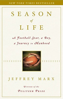 Season of Life: A Football Star, a Boy, a Journey to Manhood - Marx, Jeffrey