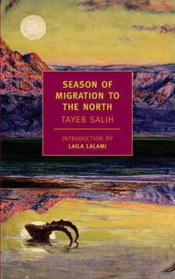 Season of Migration to the North - Salih, Tayeb, and Johnson-Davies, Denys (Translated by), and Lalami, Laila (Introduction by)