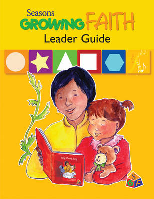 Seasons Growing Faith Leader Guide: Birth to Age 2 - Scorer, Donna