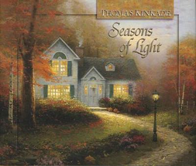 Seasons of Light - Kinkade, Thomas, Dr.