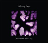 Seasons of Your Day - Mazzy Star
