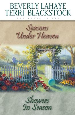 Seasons Under Heaven/Showers in Season - LaHaye, Beverly, and Blackstock, Terri